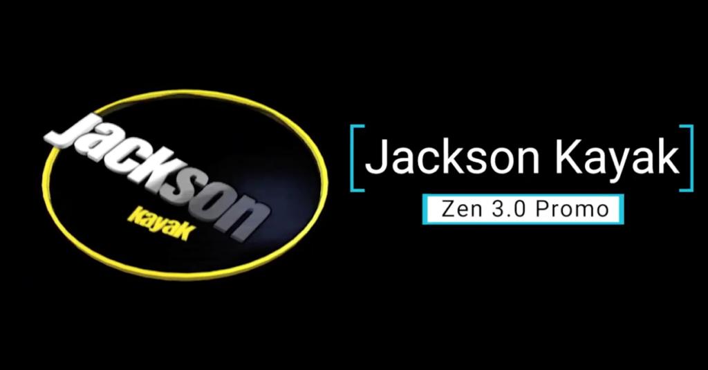 Jackson Kayak - Zen 3.0 Promo